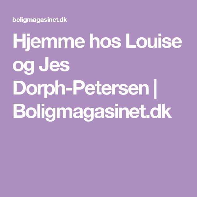 Hjemme hos Louise og Jes Dorph-Petersen   Boligmagasinet.dk