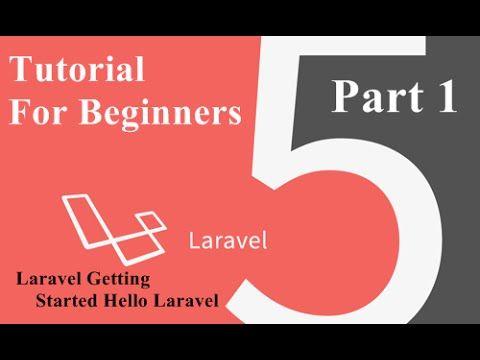 Laravel 5 Tutorial For Beginners - Getting started Hello Laravel - YouTube