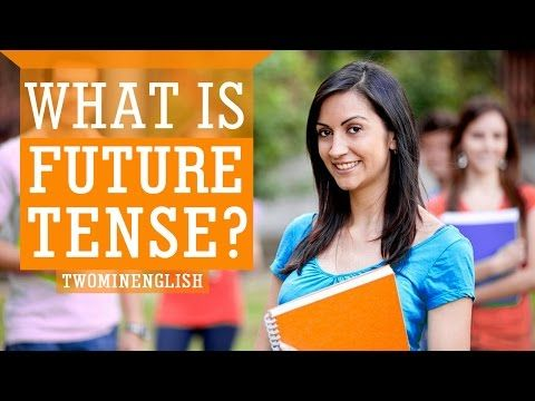 What is Future Tense? - YouTube