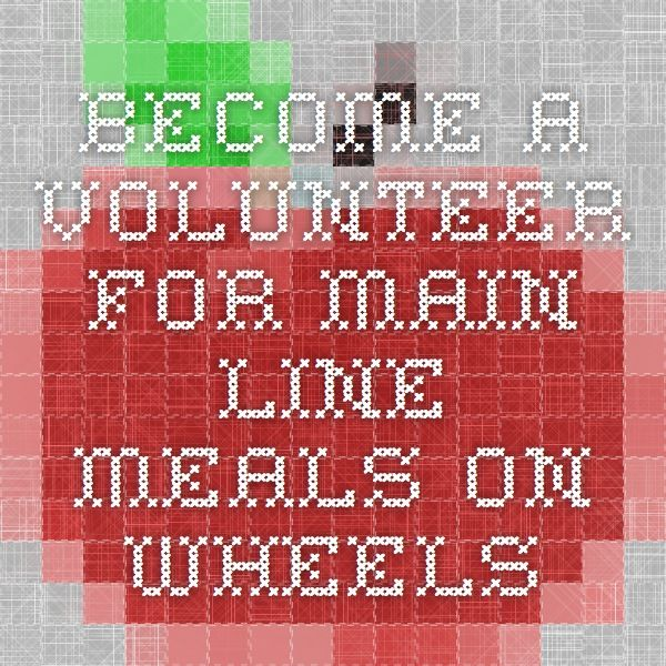 Become a Volunteer for Main Line Meals on Wheels