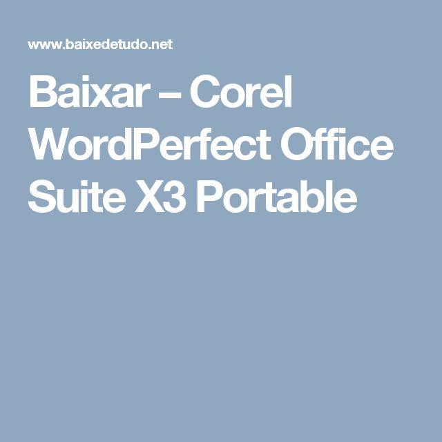 Baixar – Corel WordPerfect Office Suite X3 Portable