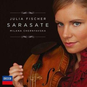 SARASATE Julia Fischer - Decca Classics