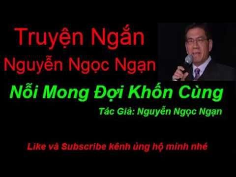 Truyện Ngắn Nguyễn Ngọc Ngạn - Nỗi Mong Đợi Khốn Cùng - Chuyện Ngắn Hay ...