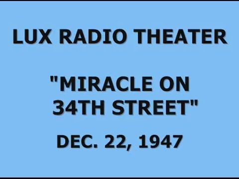 """Lux Radio Theater: """"Miracle on 34th Street"""" (December 22, 1947) - This radio dramatization of the 1947 movie stars the original cast from the movie (Maureen O'Hara, John Payne, Edmund Gwenn, and Natalie Wood)."""