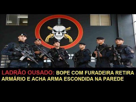 LADRÃO OUSADO   BOPE COM FURADEIRA RETIRA ARMÁRIO E ACHA ARMA ESCONDIDA ...
