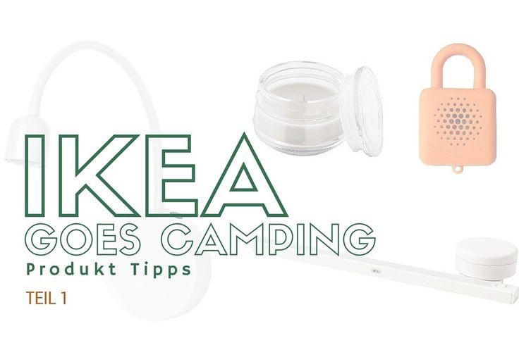 IKEA CAMPING PRODUKTE /// Teil 1: Licht & Sicherheit für deinen Camper