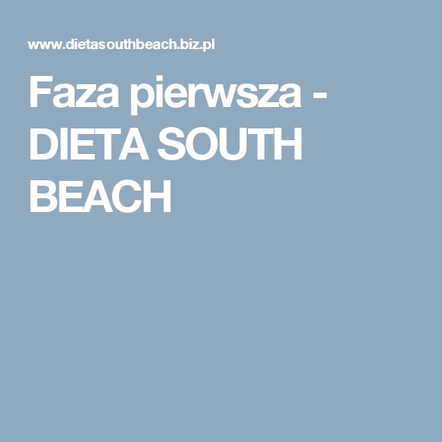 Faza pierwsza - DIETA SOUTH BEACH