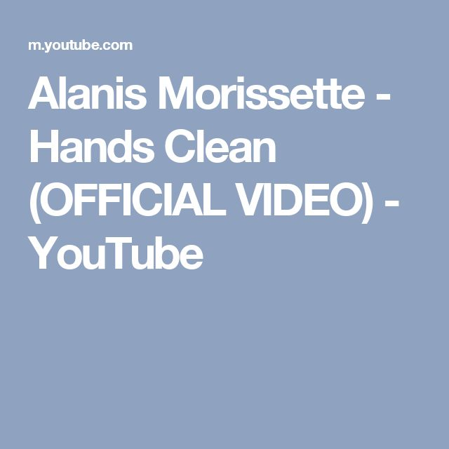 Alanis Morissette - Hands Clean (OFFICIAL VIDEO) - YouTube