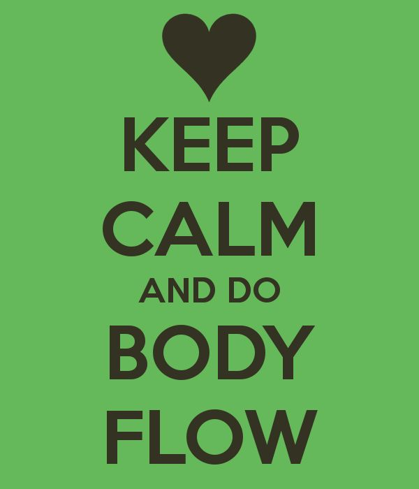 BODYFLOW ALL THE TIME!