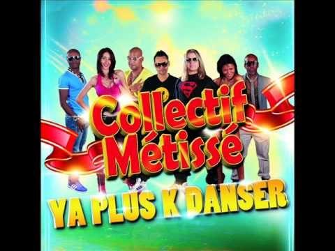Collectif Métissé - YA PLUS K DANSER (Radio edit)