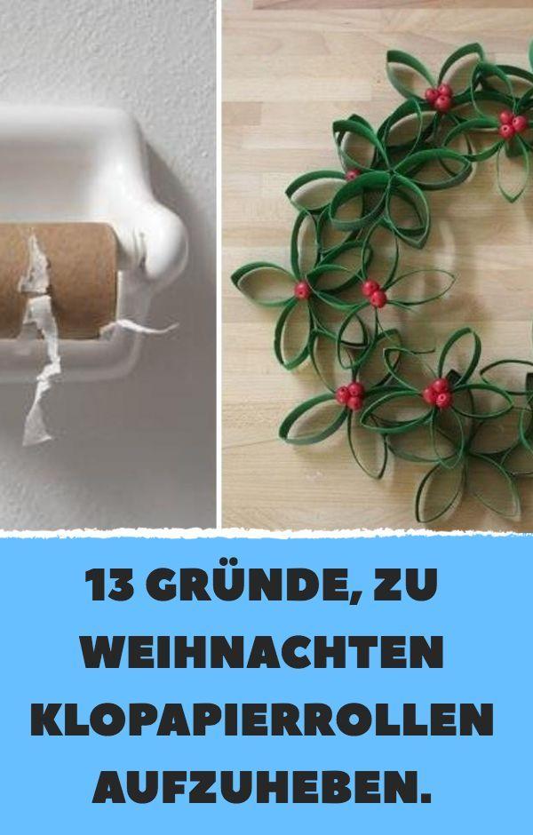 13 Grunde Zu Weihnachten Klopapierrollen Aufzuheben Weihnachten