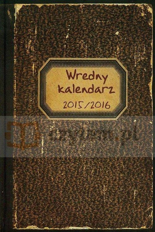 Wredny kalendarz 2015/2016 Wiśniewski Krzysztof Bellona.Księgarnia internetowa Czytam.pl