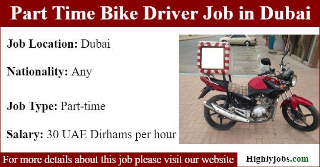 Part Time Bike Driver Job In Dubai Driver Job Job Dubai