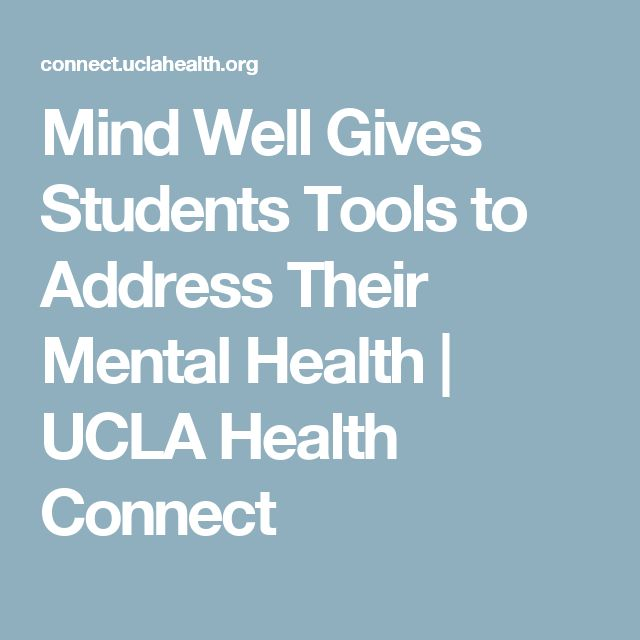 Mind Well Gives Students Tools to Address Their Mental Health | UCLA Health Connect