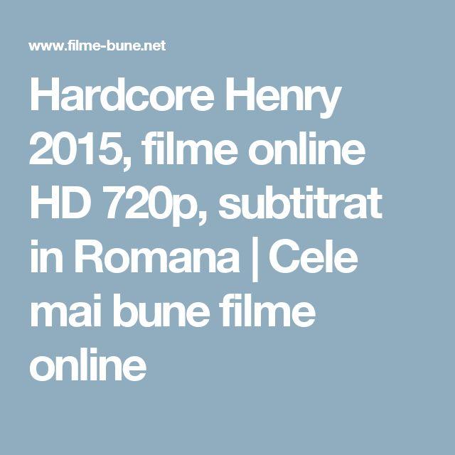 Hardcore Henry 2015, filme online HD 720p, subtitrat in Romana | Cele mai bune filme online