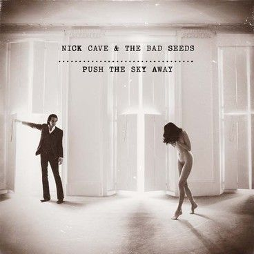 Nick Cave - push the sky away  What's remarkable is that, after 30 years, a new wind blows through 'Push The Sky Away'. Like the impatient sea air of Cave's Brighton home, there's a sense of change that gusts through the band's 15th studio album, as it ventures into natural catastrophe ('We No Who U R'), scientific discovery ('Higgs Boson Blues') and ravaging tides ('Water's Edge')