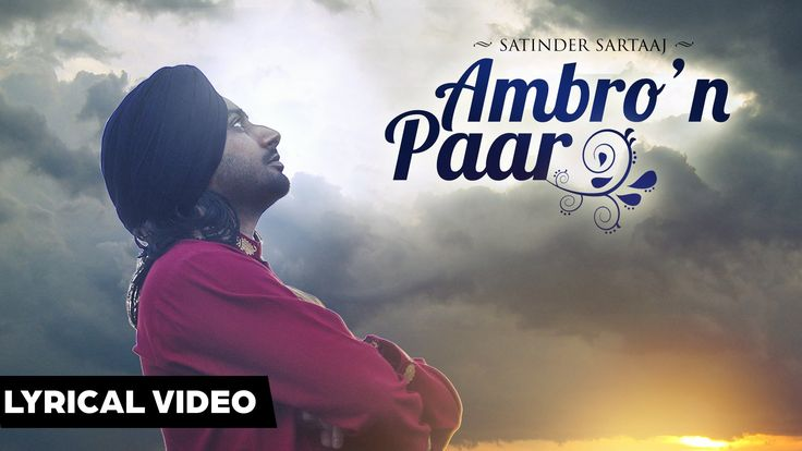 AMBRO'N  PAAR  | Satinder Sartaaj | Lyrical Video