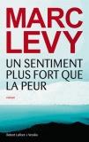 Un sentiment plus fort que la peur. de Marc Levy. http://www.decitre.fr/livres/un-sentiment-plus-fort-que-la-peur-9782221127131.html