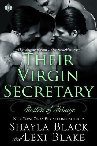 Their Virgin Secretary (Masters of Ménage, Book 6) by Shayla Black and Lexi Blake