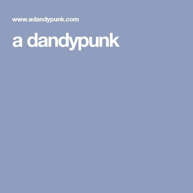a dandypunk