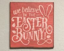 We believe in the Easter Bunny, Easter Signs, Primitive Holiday signs