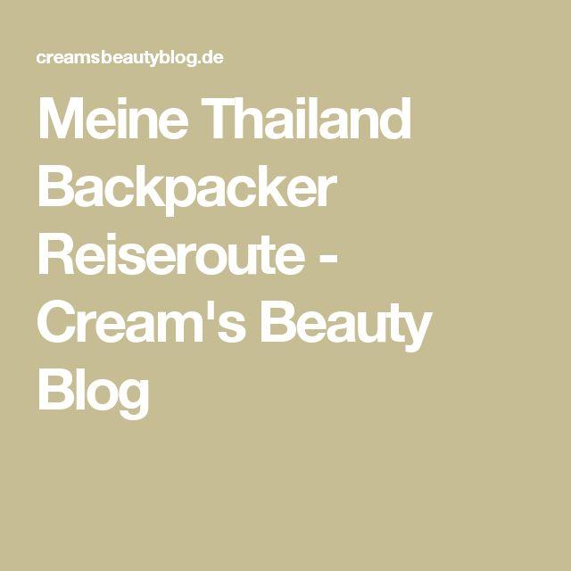 Meine Thailand Backpacker Reiseroute - Cream's Beauty Blog