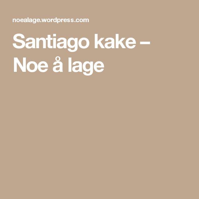 Santiago kake – Noe å lage