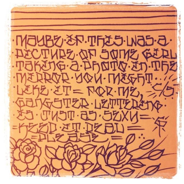 Gangster lettering ... Taken from Tim Hendricks' instagram