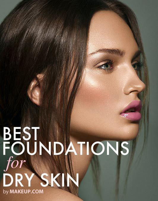 the best foundations for dry skin // good to know #makeup