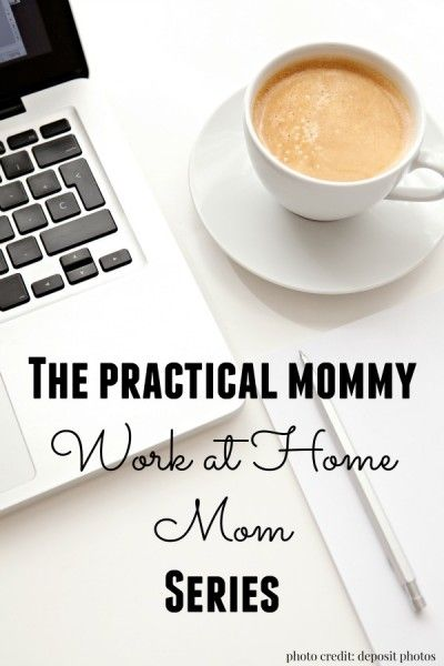 Work at Home Mom Series - Finding work, working at home with kids and productivity tips