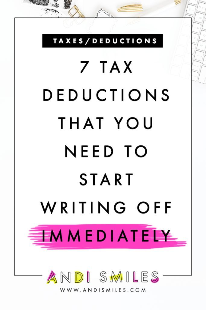7 Tax Deductions That You Need to Start Writing Off | Small