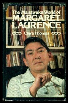 'The Manawaka World of Margaret Laurence', by Clara Thomas, beloved English professor at Glendon College: 'In a critical & biographical study, Clara Thomas demonstrates that Manawaka is the key to the imagination of one of Canada's most gifted writers...' Thanks.
