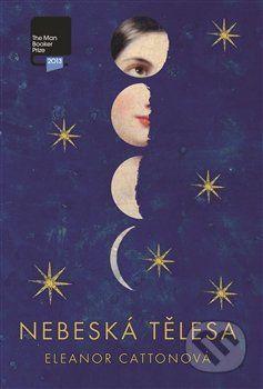 Martinus.sk > Knihy: Nebeská tělesa (Eleonor Catton)