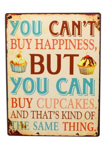 Blechschild you can´t buy happiness but cupcakes Schild Shabby Antik Nostalgie Wandbild von condecoro, http://www.amazon.de/dp/B00DDNSFA8/ref=cm_sw_r_pi_dp_Vk99sb1C70VRA
