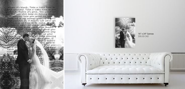 Wedding Photo and Song Lyrics on canvas. $95.00 http://www.onacanvas.com/wedding-photo-canvas-song-lyrics