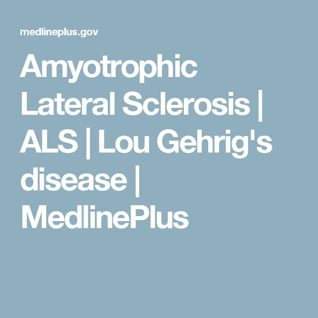Amyotrophic Lateral Sclerosis | ALS | Lou Gehrig's disease | MedlinePlus