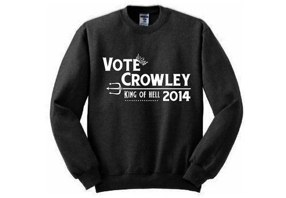 Vote Crowley 2014 at https://www.etsy.com/listing/188226385/vote-crowley-sweatshirt-many-sizes