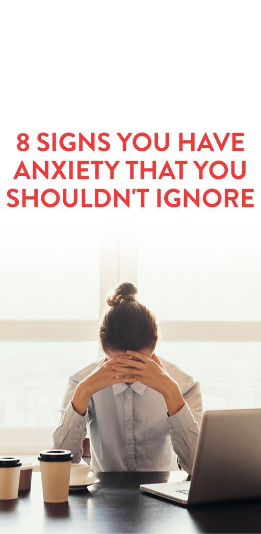 8 Signs You Have Anxiety That You Shouldn't Ignore