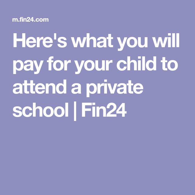 Here's what you will pay for your child to attend a private school | Fin24