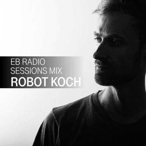 EB On Air: Robot Koch by Telekom Electronic Beats | Free Listening on SoundCloud