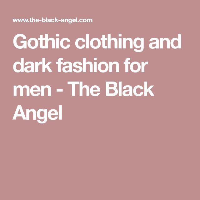 Gothic clothing and dark fashion for men - The Black Angel