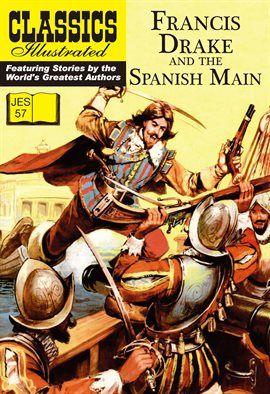 Francis Drake and the Spanish Main / Francis Drake