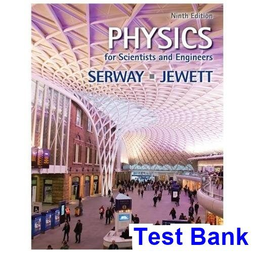Test Bank For Physics For Scientists And Engineers 9th