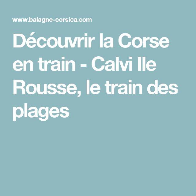 Découvrir la Corse en train - Calvi Ile Rousse, le train des plages