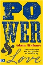 "Power & Love by Adam Kahane: ""Power without love is reckless & abusive, love without power is sentimentel & anematic - Martin Luther King"""