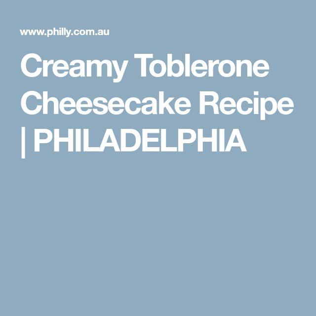 Creamy Toblerone Cheesecake Recipe   PHILADELPHIA