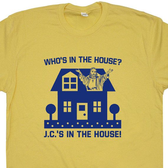 Who's In The House T Shirt Jesus T Shirt Funny Christian T Shirts Vintage Soft T Shirts Cool Religious T Shirts