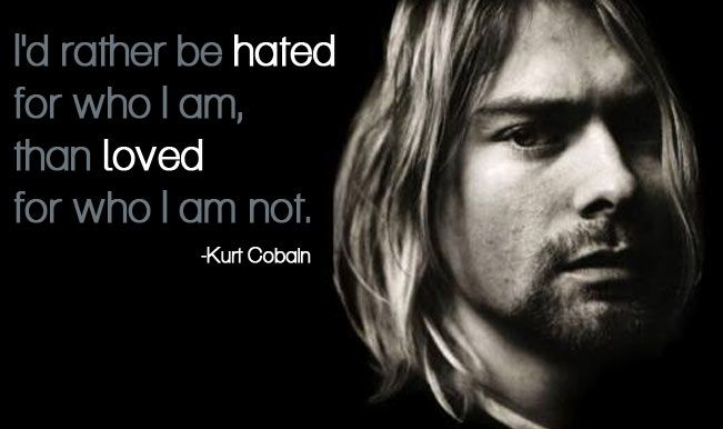 I'd Rather Be Hated For Who I Am Than Loved For Who I M