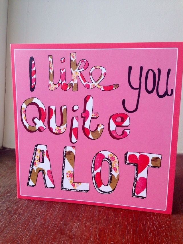 "One of my own designs. 'I like you quite a lot"" Valentine's Card.  £2.50"