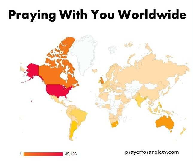 When you contribute, you make sure faith in God continues to be part of the mental health conversation. There are dozens of secular psychology sites that offer help for stress and depression. Prayer for Anxiety is unique since we focus on faith-based solutions while providing practical advice as well. This map shows where our readers live. Prayer for Anxiety has helped thousands of people in over 130 countries. Help us help them overcome their fears.